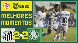JOGAÇO DE BOLA! Santos 2x2 Palmeiras - MELHORES MOMENTOS - BRASILEIRÃO (05/12/2020)