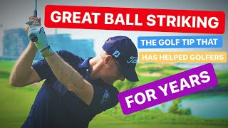 GREAT BALL STRIKING - THE TIP THAT WORKS FOR GOLFERS