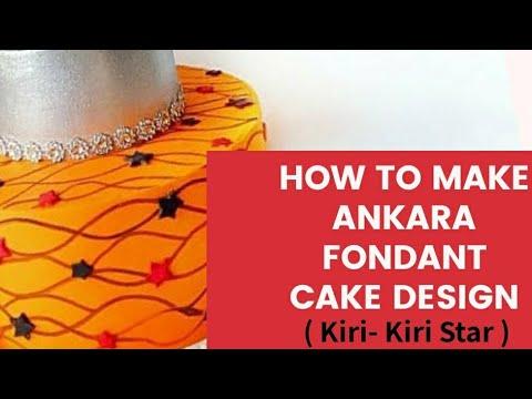 Download How to Make Ankara Fondant Cake Design ( Kiri - Kiri Star )