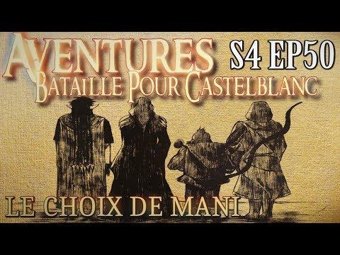 Aventures Bataille pour Castelblanc - Episode 50 - Le choix de Mani