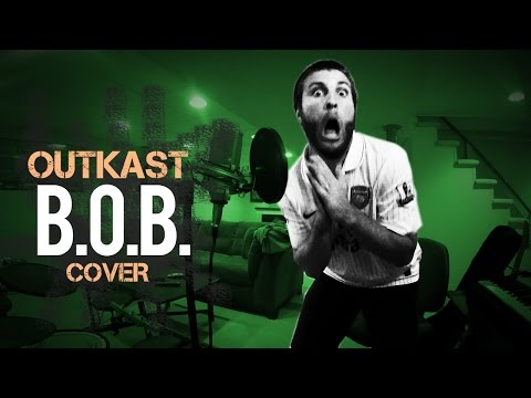 "Outkast ""B.O.B."" (Cover)"