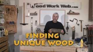 Finding Unique Wood