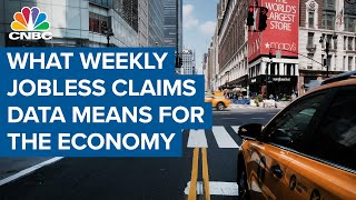What the weekly jobless claims data means for the U.S. economy