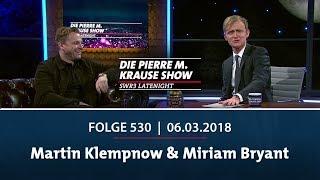 Die Pierre M. Krause Show vom 06.03.2018 mit Martin Klempnow & Miriam Bryant