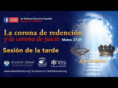 """""""La Corona de Redención y la corona de juicio"""" Transmisión Mundial en vivo parte #2"""