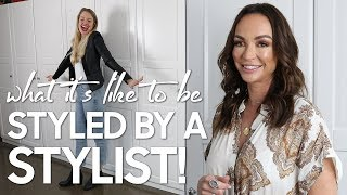 What It's Like to be Styled by a Stylist!