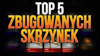 TOP 5 ZBUGOWANYCH SKRZYNEK W CS:GO!