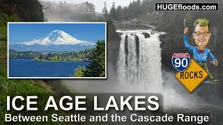 Ice Age Lakes between Seattle and the Cascade Range