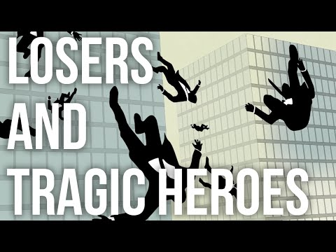 Losers and Tragic Heroes