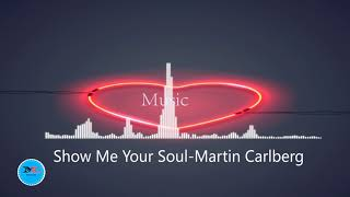 Show Me Your Soul  By Martin Carlberg Feat  Ami Ci