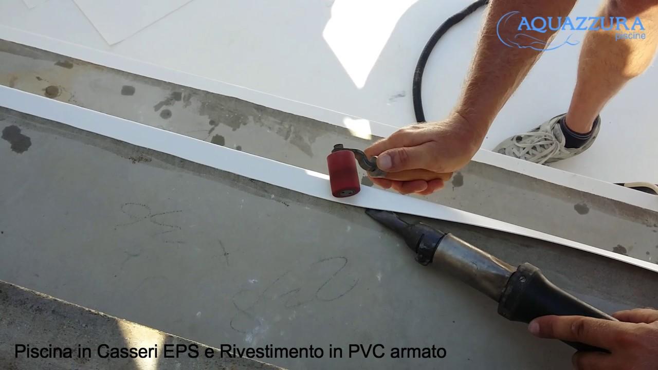 Piscina in casseri eps rivestimento pvc armato youtube for Rivestimento piscina
