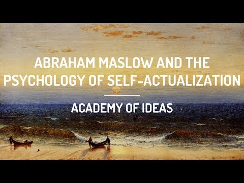 Abraham Maslow and the Psychology of Self-Actualization