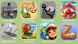 Stickman Jailbreak 3,Cut the Rope,Stickman Jail Break 2,Angry Birds 2,Stick Jail Break 6,Snail Bob