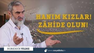257) Hanım Kızlar! Zâhide Olun! – Düzce Mehmet Zahit Kevseri İ.H.O - Nureddin YILDIZ