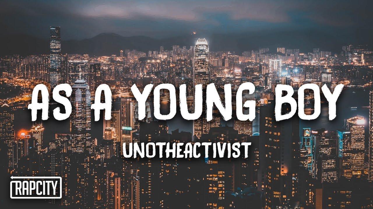 UnoTheActivist - As A Young Boy (Lyrics)