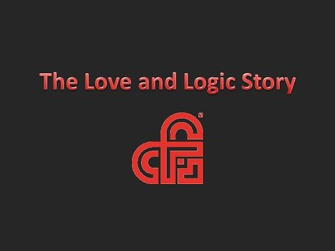 The Love and Logic Story