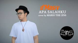D'Masiv - Apa Salahku ( Mario The 2ins cover)