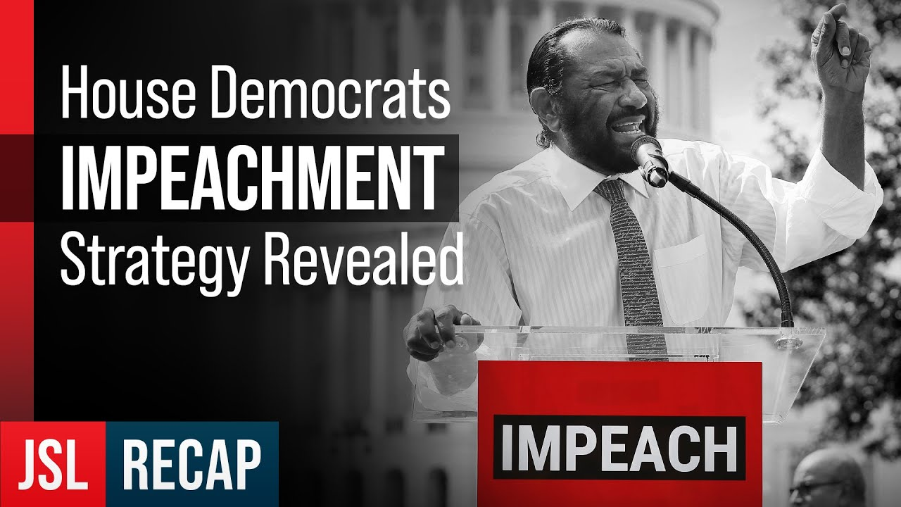 If at First They Can't Impeach, They Will Try, Try Again - Rep. Green Admits House Democrat Strategy