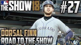 MLB The Show 18 Road to the Show | Dorsal Finn (Third Base) | EP27 | WHEN YOU