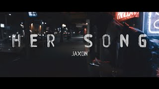 Jaxon- Her Song (Music Video)