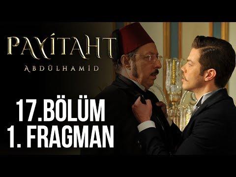 Payitaht Abdulhamid 17.Bölüm Sezon Finali Fragmanı