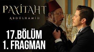 Payitaht Abdülhamid 17. Bölüm Sezon Finali Fragmanı