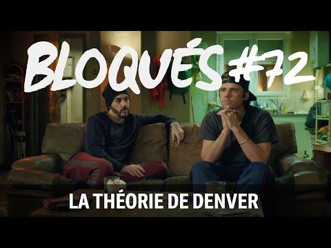 Bloqués #72 - La théorie de Denver