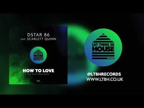 DSTAR 86 feat Scarlett Quinn - How To Love (Original Mix)