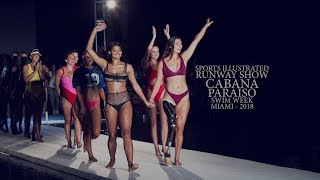 SPORTS ILLUSTRATED CABANA RUNWAY SHOW SWIM WEEK PARAISO MIAMI 2018