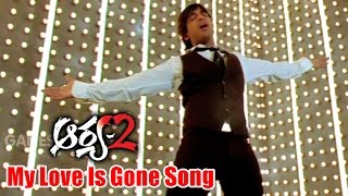 Video Arya 2 Songs - My Love Is Gone - Allu Arjun, Kajal Aggarwal, Navdeep - Ganesh Videos download MP3, 3GP, MP4, WEBM, AVI, FLV Agustus 2018