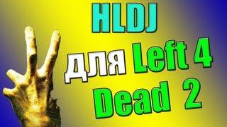 Video HLDJ для Left 4 dead 2 инструкция download MP3, 3GP, MP4, WEBM, AVI, FLV Juni 2018