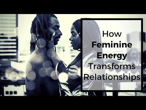 HOW FEMININE ENERGY TRANSFORMS RELATIONSHIPS