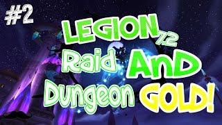 Legion - Raid And Dungeon Gold Guide! 974 to 9,535 Gold #2 - 7.2