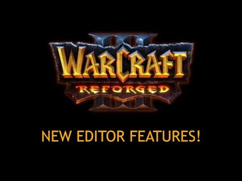 WARCRAFT REFORGED NEW EDITOR FEATURES