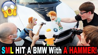 SML HIT A BMW With A HAMMER!!!