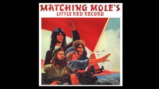 From 'Matching Mole's Little Red Record' 1972 LP, produced by Rober...