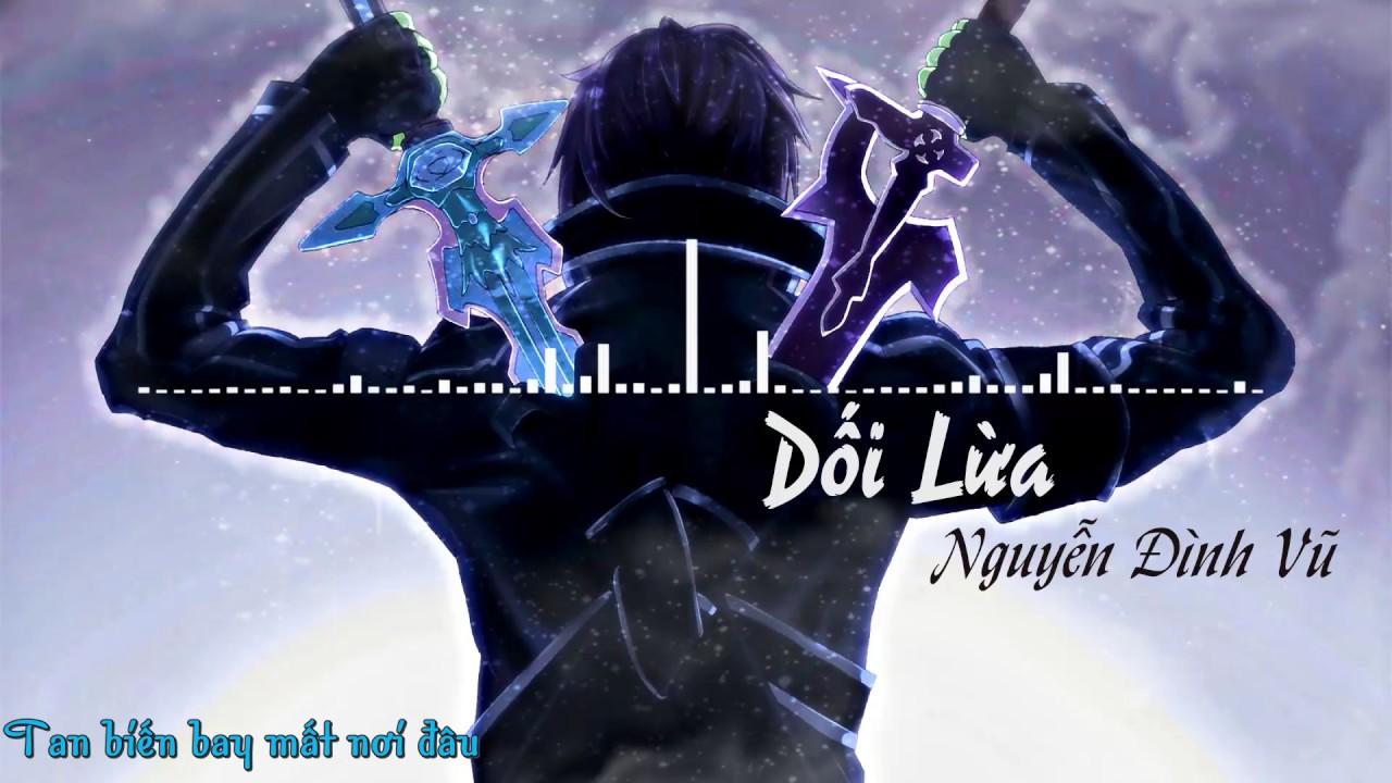 Nightcore – Dối Lừa – Nguyễn Đình Vũ VietSub FULL HD