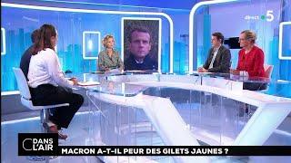Macron a-t-il peur des gilets jaunes ? #cdanslair 06.11.2018