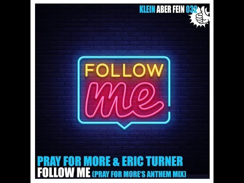 COMING SOON | Pray for More & Eric Turner : Follow Me (Qubiko Remix) Mp3