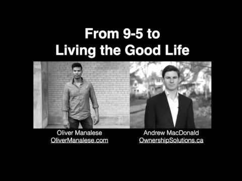 From 9-5 to Living The Good Life - A Conversation with Andrew MacDonald