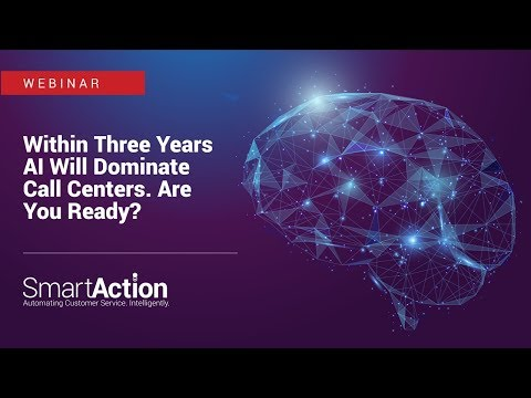 Webinar: AI is Taking Over the Call Center. Are You Ready?