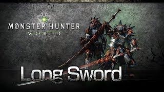 Monster Hunter: World - Long Sword Overview thumbnail