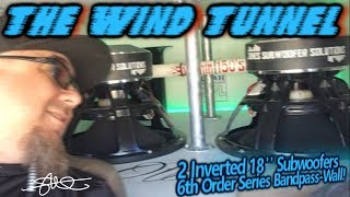 The Wind Tunnel - Two Reverse Mounted 18