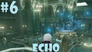 [меня уже начали душить из-за спины 0_0] слепое прохождение ECHO с комментариями #6