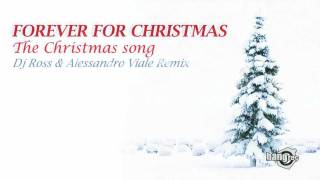 Forever 4 Christmas The Christmas Song Dj Ross Alessandro Viale Remix.mp3
