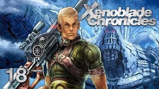 THE MAN HE WAS - Let's Play - Xenoblade Chronicles - 18 - Walkthrough Playthrough