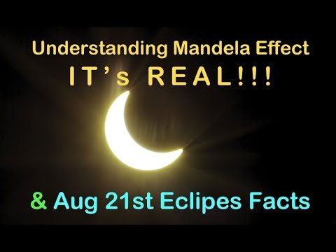 Mandela effect IS REAL explain this!!! - Aug 21st Eclipse FACTS