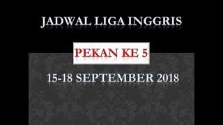 JADWAL LIGA INGGRIS 15-18 SEPTEMBER 2018 LIVE MNC TV DAN RCTI