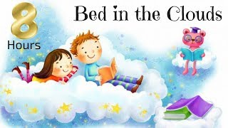Sleep Meditation For Kids | 8 Hour Bed In The Clouds | Bedtime Story For Children