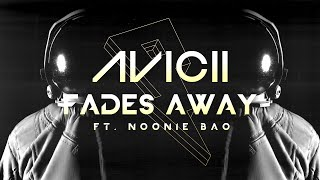 Avicii - Fades Away ft. Noonie Bao [Lyric Video]